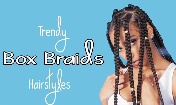 Box Braids: 24 Charismatic Braided Hairstyles for Dark Ladies