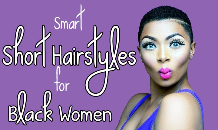Short Hairstyles for Black Women- 21 Short Black Hairstyles