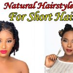 Unprecedented African American Natural Hairstyles for Short Hair